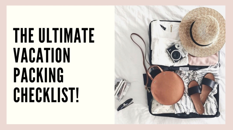 The Ultimate Vacation packing checklist